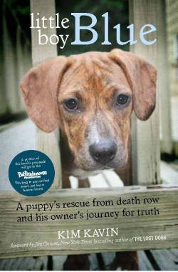 Little Boy Blue: A Puppy's Rescue from Death Row and His Owner's Journey for Truth